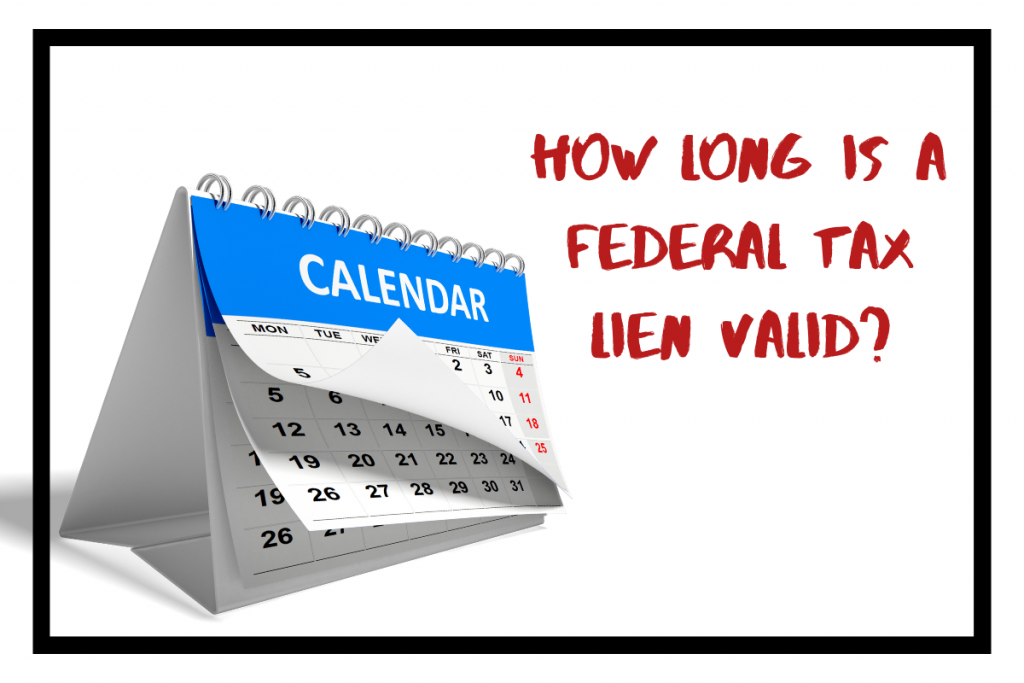 how long is a federal tax lien valid?